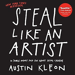 Steal Like an Artist by Autin Kleon. One of the best books on learning to write