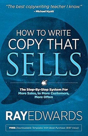 How to Write Copy that Sells by Ray Edwards. One of the best books on learning to write